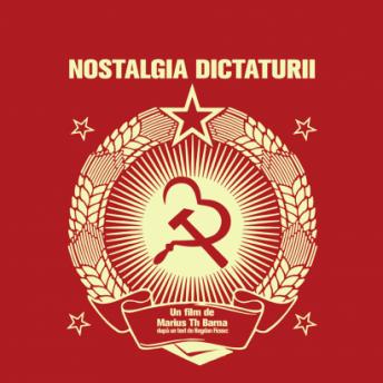 NOSTALGIA DICTATURII